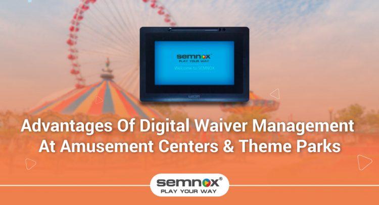 Advantages Of Digital Waiver Management At Amusement Centers & Theme Parks