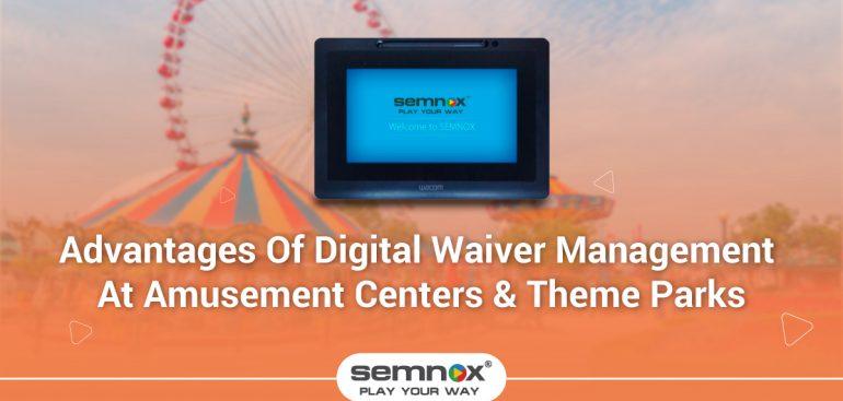advantages of digital waiver management at amusement centers theme parks