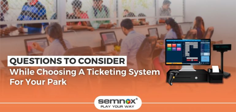 questions to ask while selecting a theme park ticketing system