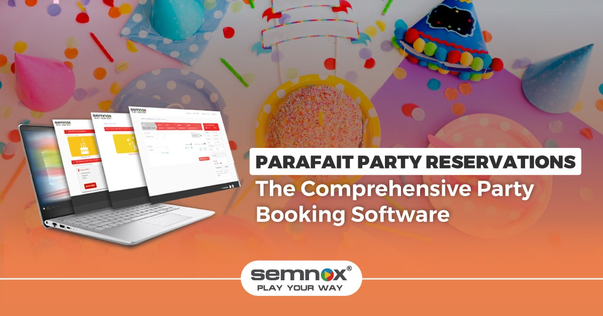 Party Reservations: Why You Need a Comprehensive Software