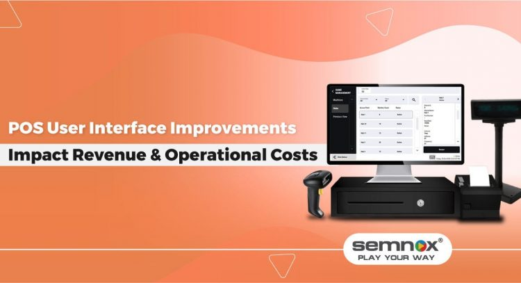 POS User Interface: Impact on Revenue & Operational Costs