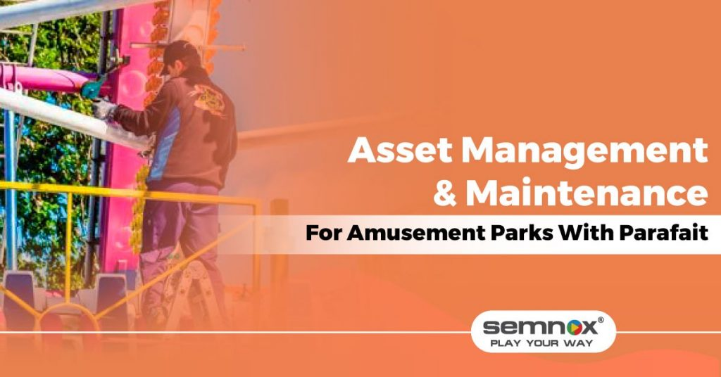 How Parafait Enables Flawless Asset Management and Maintenance at Amusement Parks