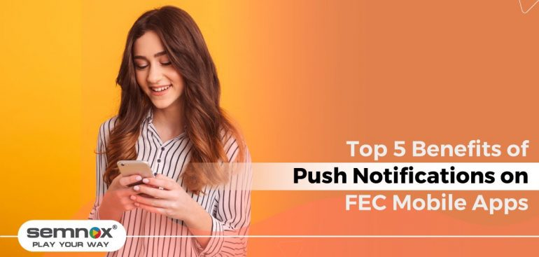 Top 5 Benefits of Push Notifications on FEC Mobile Apps