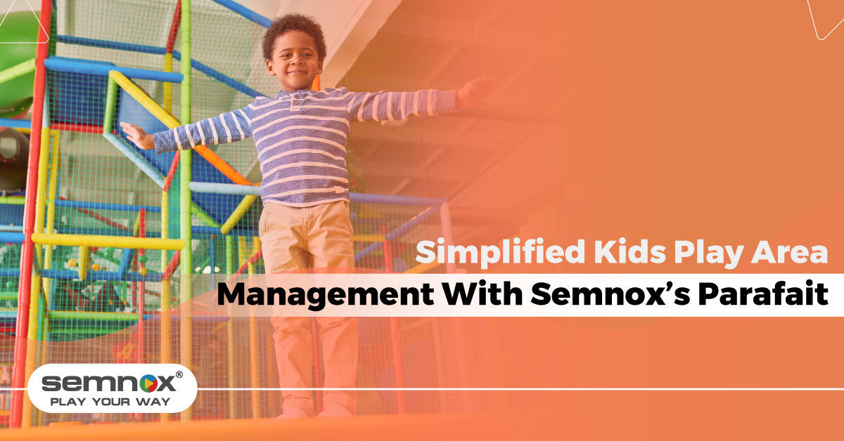 Simplified Kids Play Area Management With Semnox's Parafait