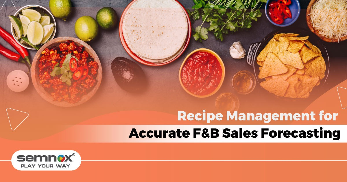 How Recipe Management Helps With Accurate F&B Sales Forecasting