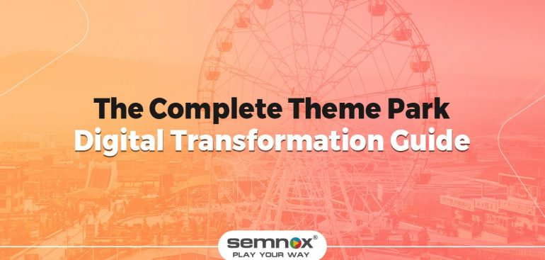 Theme Park Digital Transformation: The Complete Guide